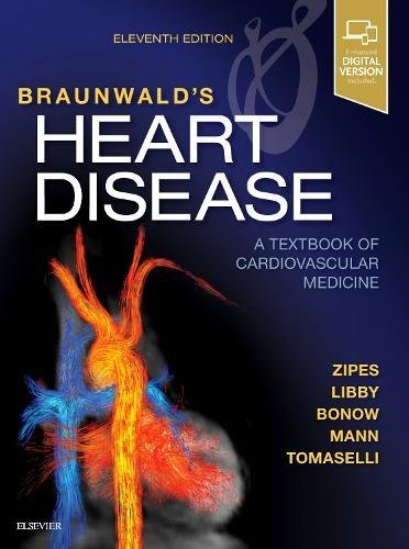 Braunwalds Heart Disease  A Textbook Of Cardiovascular Medicine  Single Volume  11E