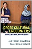 Cross-Cultural Encounters in Modern World History, Davidann, Jon T. and Gilbert, Marc Jason, 0205248403
