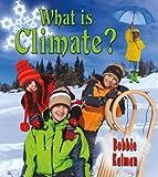 What Is Climate?, Bobbie Kalman, 0778727785