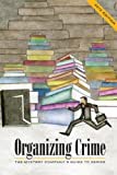 Organizing Crime, Austin Lugar and Jim Huang, 1932325182