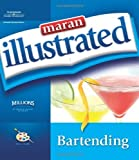 img - for Maran Illustrated Bartending by maranGraphics Development Group (2005-12-13) book / textbook / text book