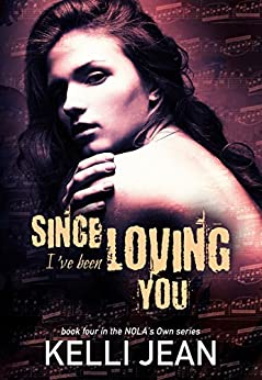 Since I've Been Loving You (NOLA's Own Book 4) by [Jean, Kelli]