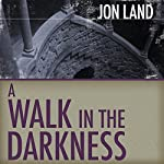 A Walk in the Darkness | Jon Land