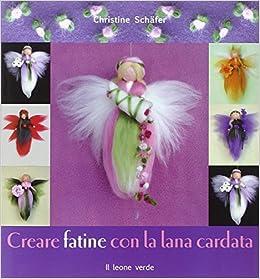 Lana La Cardata Libri Fatine Con Amazon itCreare Christine Schäfer 3Rj4A5Lq