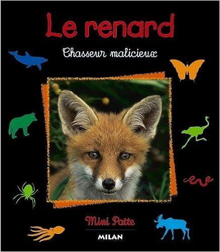 Livres Le renard. Chasseur malicieux pdf