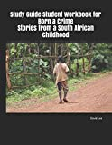 Download Study Guide Student Workbook for Born a Crime Stories from a South African Childhood in PDF ePUB Free Online