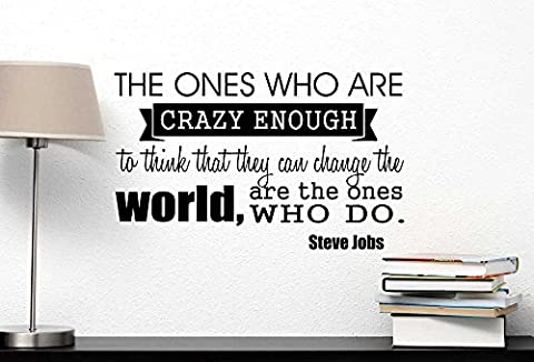 Wall Decal The ones who are crazy enough to think that they can change the world are the ones who do. Vinyl wall art inspirational Steve Jobs motivational saying sticker - Vinyl Quote Design Sticker