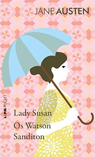 Lady Susan, os Watson e Sanditon - Coleção L&PM Pocket