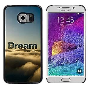 Paccase / Dura PC Caso Funda Carcasa de Protección para - Dream Clouds Sky Text Nature Hope - Samsung Galaxy S6 EDGE SM-G925