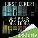 Der Preis des Todes Hörbuch von Horst Eckert Gesprochen von: Chris Nonnast