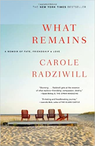 what remains a memoir of fate friendship and love carole