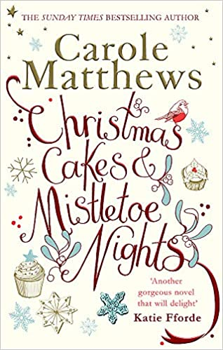 Christmas Cakes And Mistletoe Nights Carole Matthews Author
