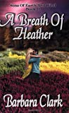 A Breath of Heather, Barbara Clark, 1592799787