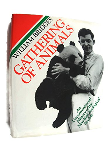 Gathering of animals;: An unconventional history of the New York Zoological Society