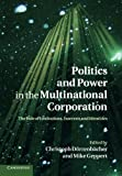Politics and Power in the Multinational Corporation : The Role of Institutions, Interests and Identities, , 110740665X