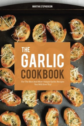 Garlic Cookbook Best Unique Recipes