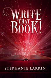 Write That Book!: The Guide On How To Write Any Book And Be A Successful Writer
