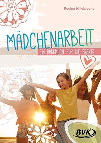 Mädchenarbeit  Ein Handbuch Für Die Praxis