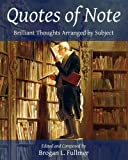 Quotes of Note: Brilliant Thoughts Arranged by Subject