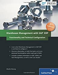 Warehouse Management with SAP ERP: Functionality and Technical Configuration: New Edition of this complete reference for reference for SAP Warehouse Management 2nd by Murray, Martin (2011) Hardcover
