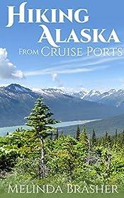 Hiking Alaska from Cruise Ports: Hikes, Walks, and Strolls