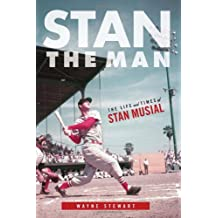 Stan the Man: The Life and Times of Stan Musial