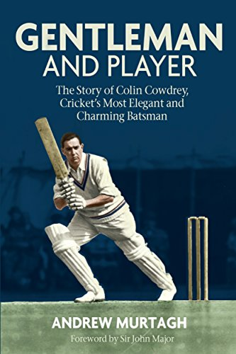 Gentleman & Player: The Story of Colin Cowdrey, Cricket's Most Elegant and Charming Batsman
