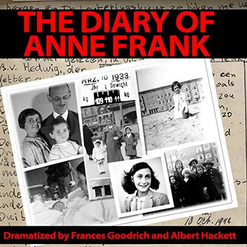 The Diary of Anne Frank (Diary Of Anne Frank By Frances Goodrich)