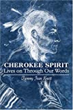 Cherokee Spirit Lives on Through Our Words, Tammy Knott, 1424178630