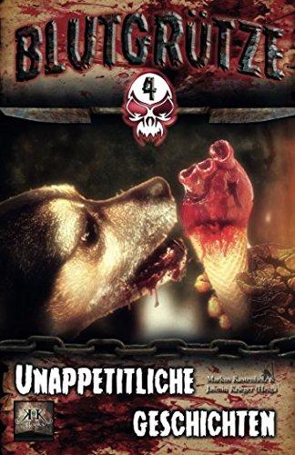 Blutgrütze 4: Unappetitliche Geschichten (Blutgrütze)