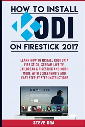 How to Install Kodi on Firestick 2017: Learn How To Install Kodi On