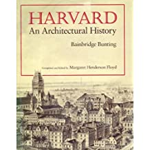 Harvard: An Architectural History
