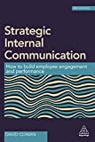 img - for Strategic Internal Communication: How to Build Employee Engagement and Performance book / textbook / text book