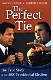 img - for The Perfect Tie: The True Story Of The 2000 Presidential Election book / textbook / text book