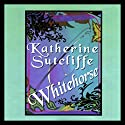 Whitehorse Audiobook by Katherine Sutcliffe Narrated by Kate Reading