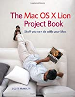 The Mac OS X Lion Project Book Front Cover