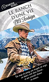 Le ranch d'une vie (French Edition) by [Tortuga, BA]
