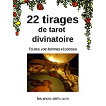 22 tirages de tarot divinatoire (French Edition)