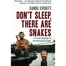 Don't Sleep, There are Snakes: Life and Language in the Amazonian Jungle (English Edition)