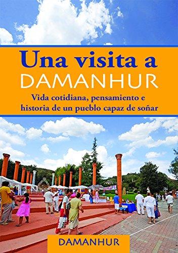 Descargar Libro Una Visita A Damanhur: Vida Cotidiana, Pensamiento E Historia De Un Pueblo Capaz De Soñar Stambecco Pesco