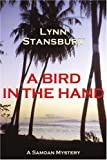 img - for A Bird in the Hand: A Samoan Mystery by Lynn Stansbury (2006-02-06) book / textbook / text book