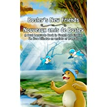 Bosley's New Friends (Nouveaux amis de Bosley): A Dual-Language Book in French and English (The Adventures of Bosley Bear 5)