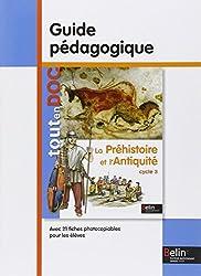 La préhistoire et l'antiquité Cycle 3 : Guide pédagogique