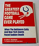 img - for The Greatest Football Game Ever Played: When the Baltimore Colts and the New York Giants Faced Sudden Death book / textbook / text book