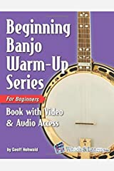 Beginning Banjo Warm-up Series for Beginners Book: with Online Video and Audio Access Paperback