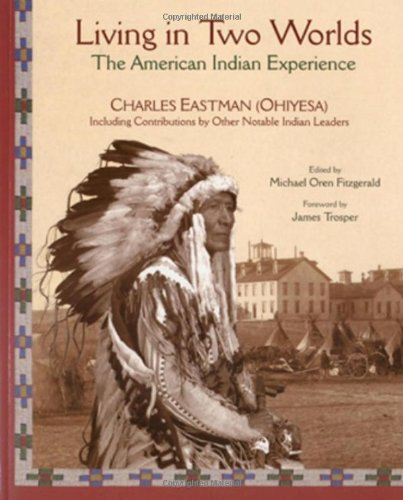 Living in Two Worlds: The American Indian Experience (American Indian Traditions) (Soul Of An Indian)