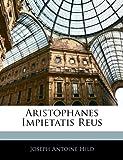 Aristophanes Impietatis Reus, Joseph Antoine Hild, 114426670X