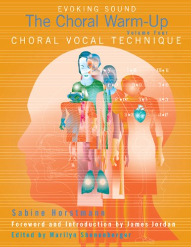 Choral Vocal Technique, Evoking Sound: The Choral Warm-Up/G7424
