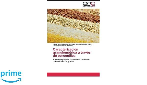 Amazon.com: Caracterización granulométrica a través de percentiles: Metodología para la caracterización de poblaciones de granos (Spanish Edition) ...