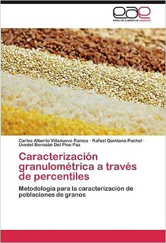 Caracterización granulométrica a través de percentiles: Metodología para la caracterización de poblaciones de granos (Spanish Edition) (Spanish)